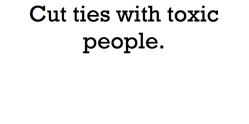 cut ties with toxic people